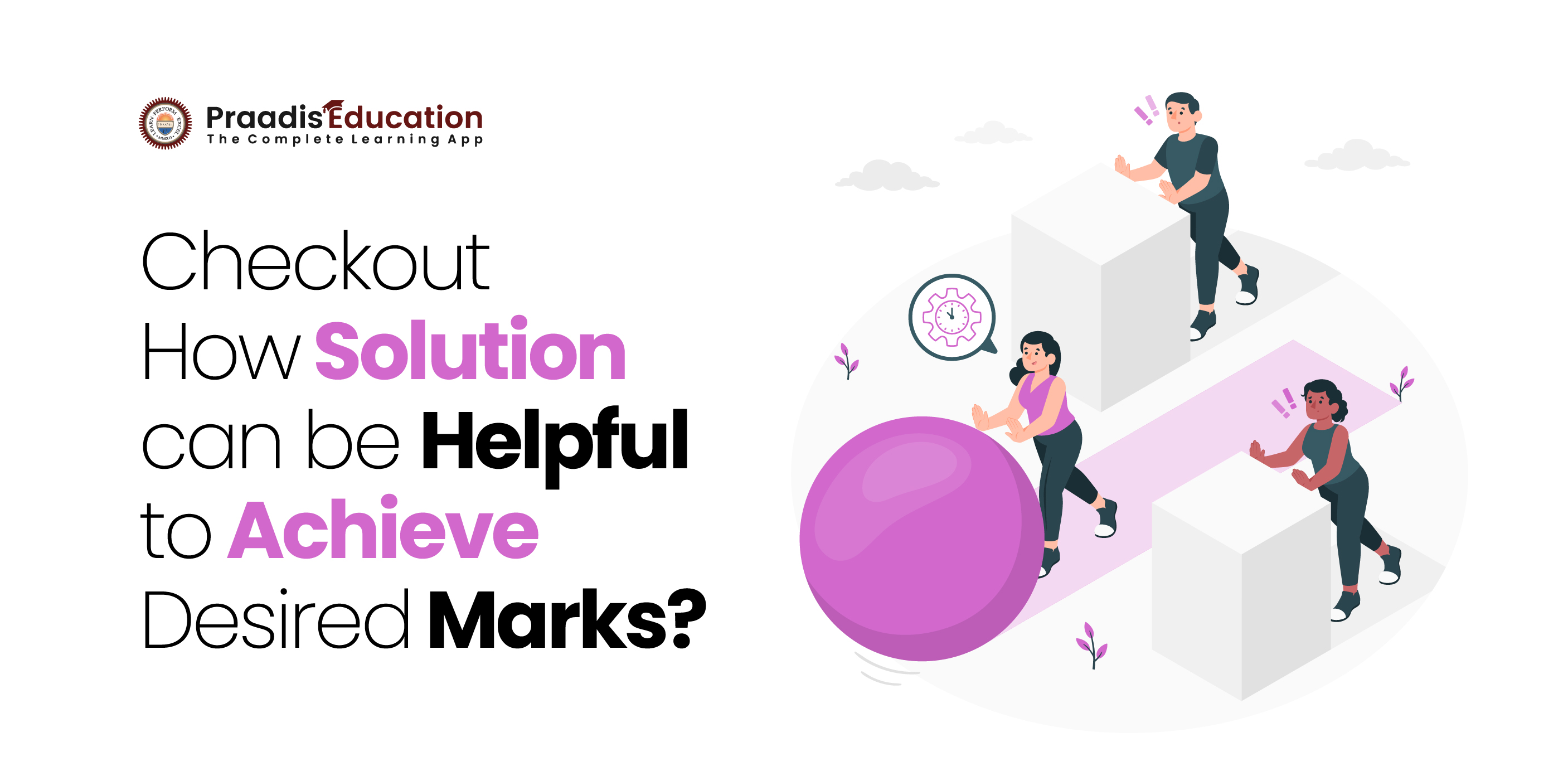 Checkout how to Solution can be Helpful to Achieve Desird Marks