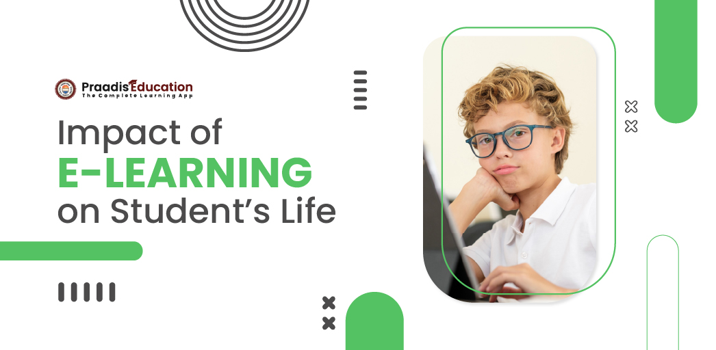 Impact of E-Learning in Student's Life.