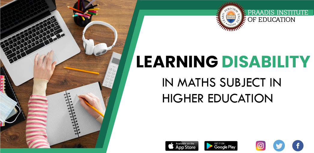LEARNING DISABILITY IN MATHS SUBJECT IN HIGHER EDUCATION