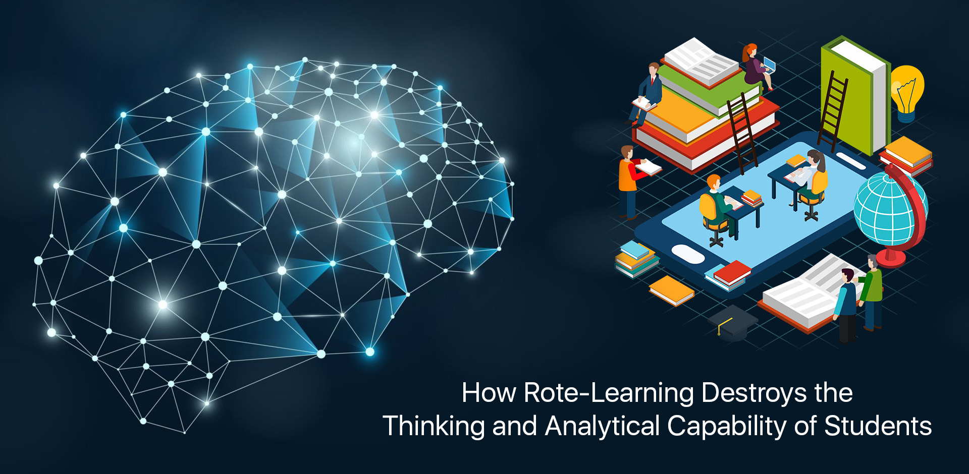 How Rote-Learning Destroys the Thinking and Analytical Capability of Students